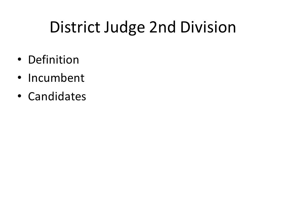 District Judge 2nd Division Definition Incumbent Candidates