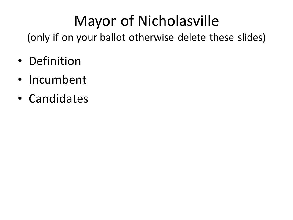 Mayor of Nicholasville (only if on your ballot otherwise delete these slides) Definition Incumbent Candidates