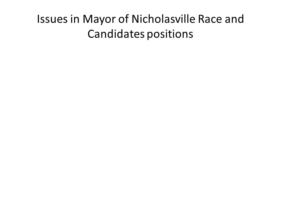Issues in Mayor of Nicholasville Race and Candidates positions