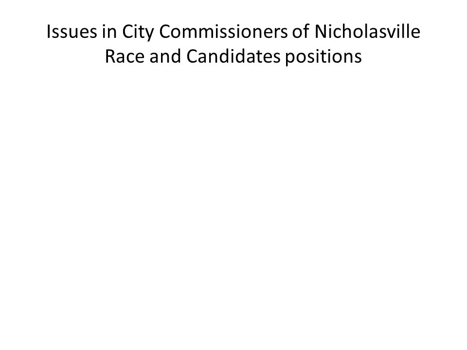 Issues in City Commissioners of Nicholasville Race and Candidates positions