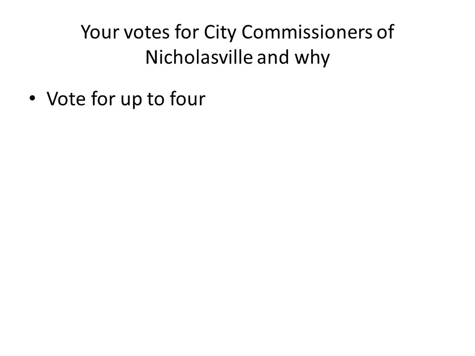 Your votes for City Commissioners of Nicholasville and why Vote for up to four