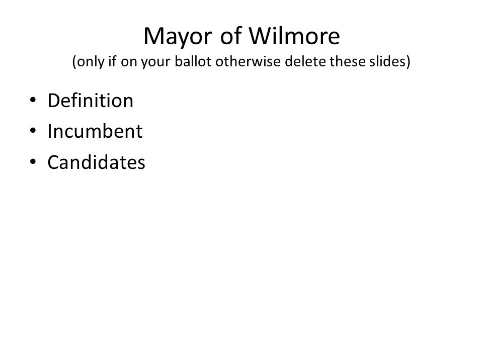 Mayor of Wilmore (only if on your ballot otherwise delete these slides) Definition Incumbent Candidates