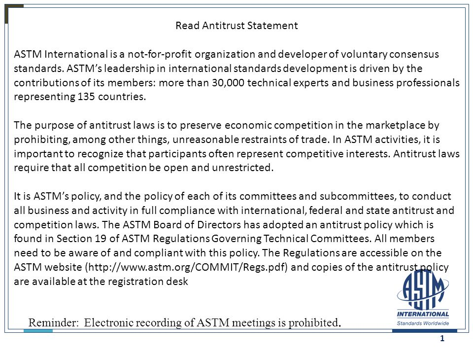 1 Read Antitrust Statement ASTM International is a not-for-profit organization and developer of voluntary consensus standards. ASTM's leadership in in