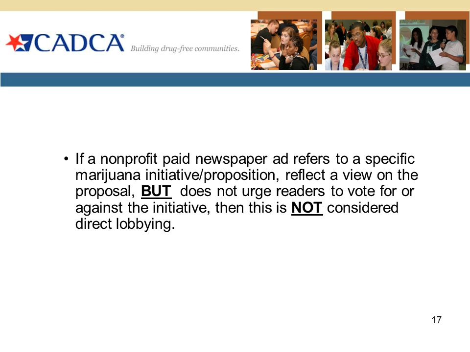 If a nonprofit paid newspaper ad refers to a specific marijuana initiative/proposition, reflect a view on the proposal, BUT does not urge readers to vote for or against the initiative, then this is NOT considered direct lobbying.