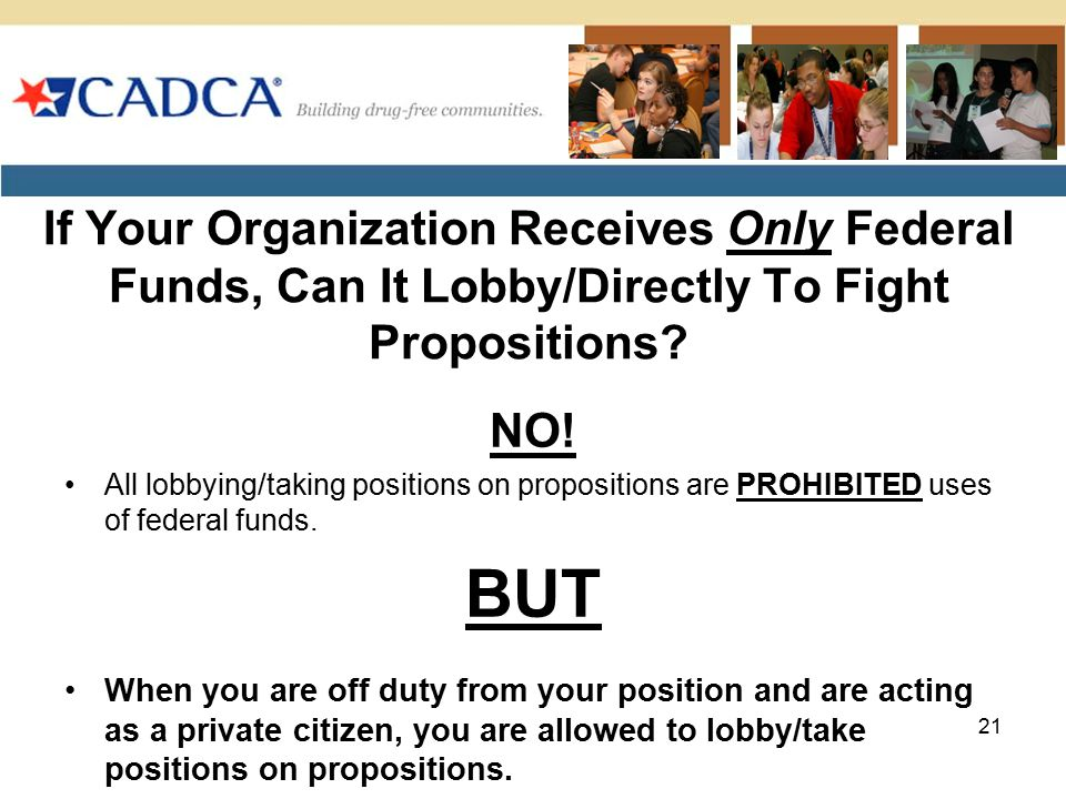 If Your Organization Receives Only Federal Funds, Can It Lobby/Directly To Fight Propositions.