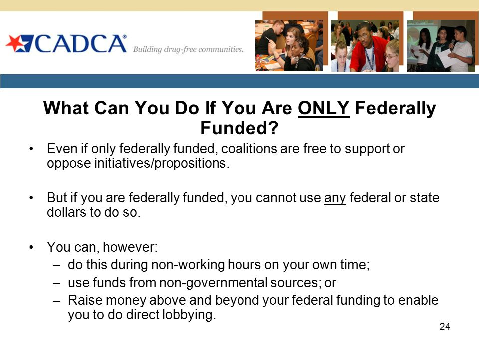 What Can You Do If You Are ONLY Federally Funded.