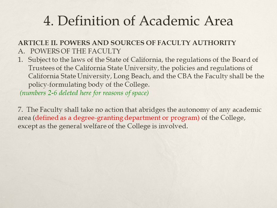 4. Definition of Academic Area ARTICLE II. POWERS AND SOURCES OF FACULTY AUTHORITY A.