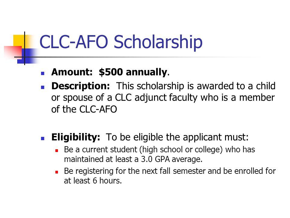 CLC-AFO Scholarship Amount: $500 annually.