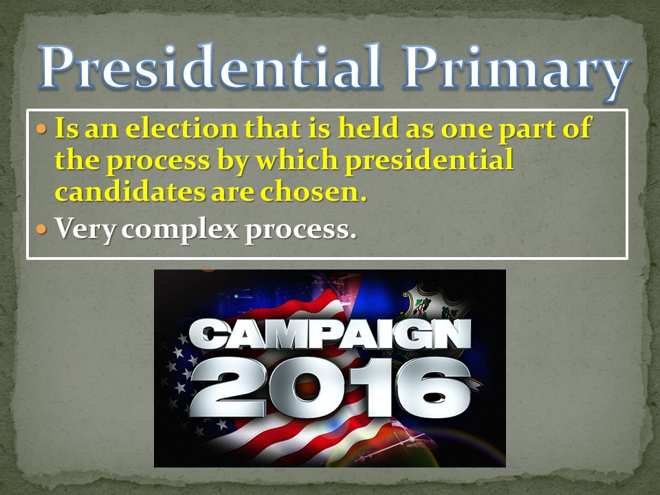 Is an election that is held as one part of the process by which presidential candidates are chosen.