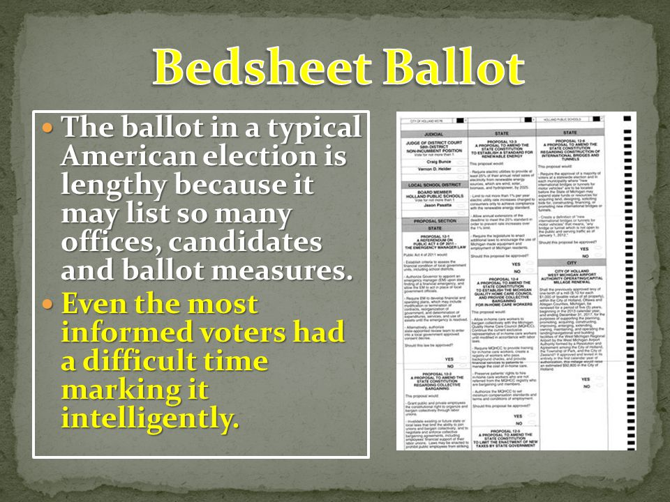 The ballot in a typical American election is lengthy because it may list so many offices, candidates and ballot measures.