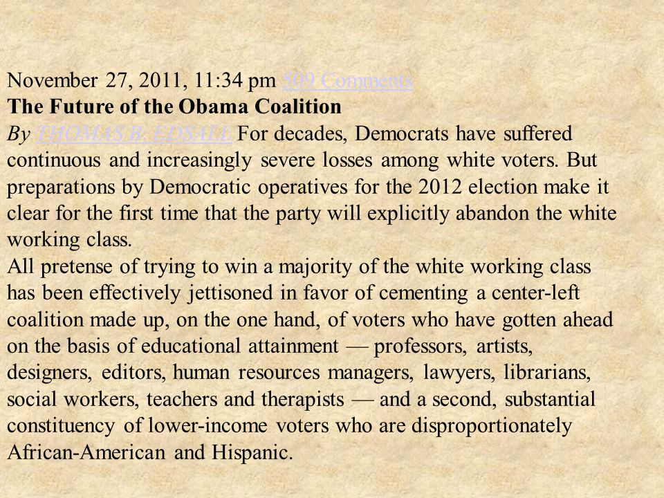 November 27, 2011, 11:34 pm 509 Comments509 Comments The Future of the Obama Coalition By THOMAS B.