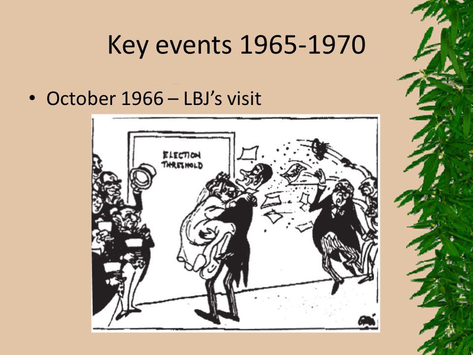 Key events 1965-1970 October 1966 – LBJ's visit