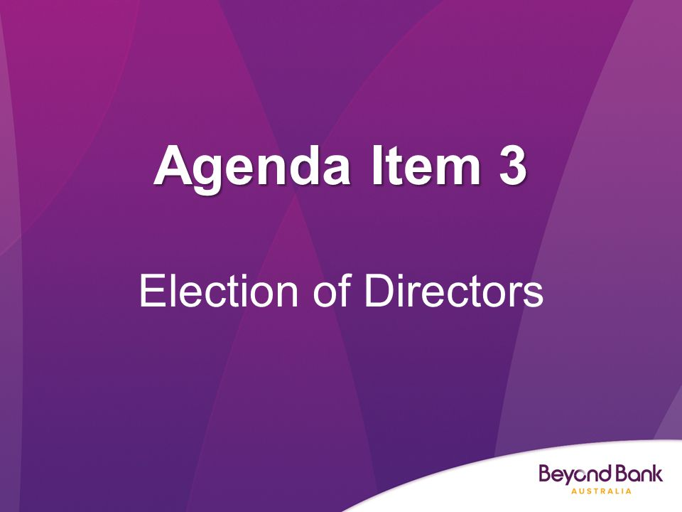 Agenda Item 3 Election of Directors