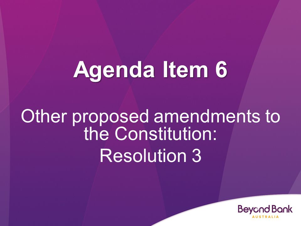 Agenda Item 6 Other proposed amendments to the Constitution: Resolution 3