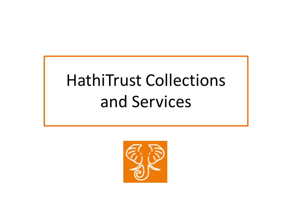 HathiTrust Collections and Services