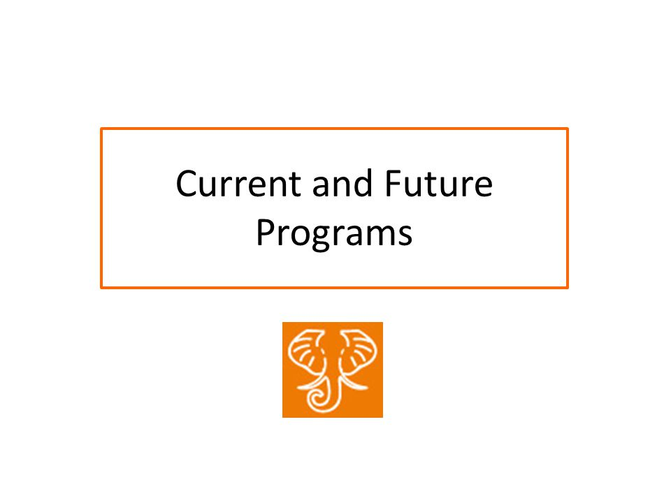 Current and Future Programs