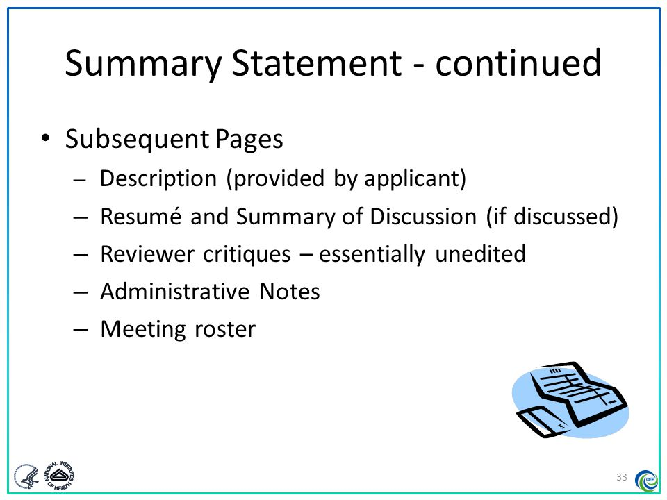 Summary Statement - continued Subsequent Pages – Description (provided by applicant) – Resumé and Summary of Discussion (if discussed) – Reviewer crit