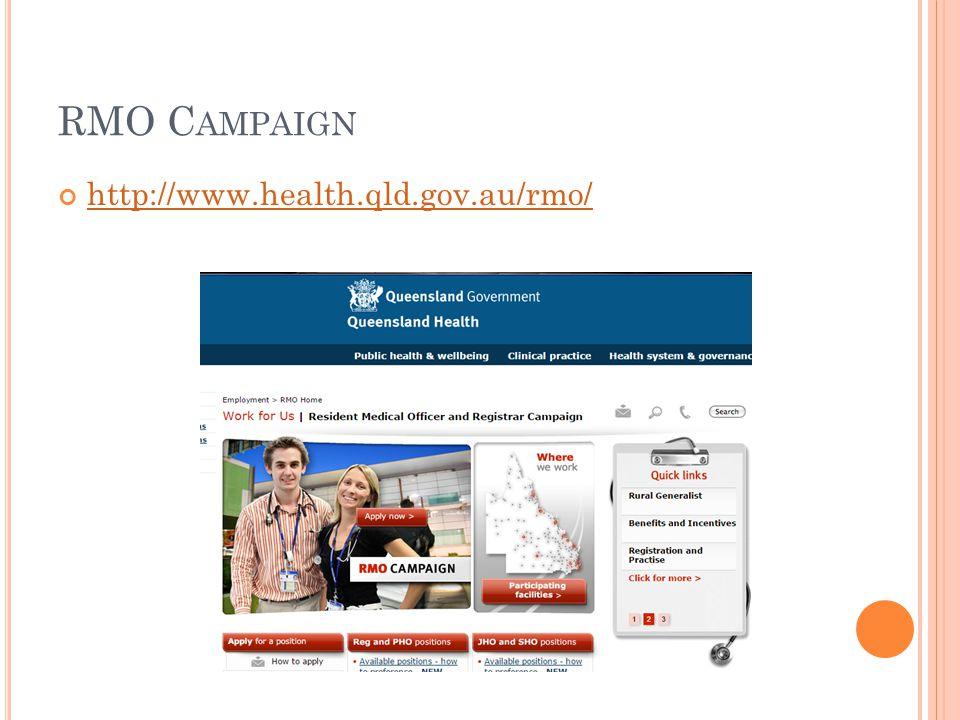 RMO C AMPAIGN http://www.health.qld.gov.au/rmo/