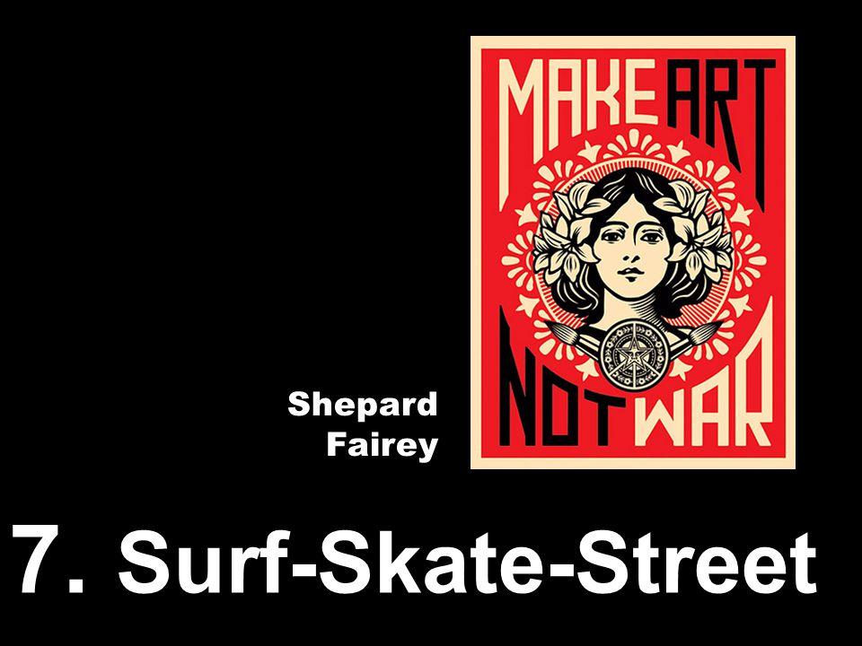7. Surf-Skate-Street Shepard Fairey