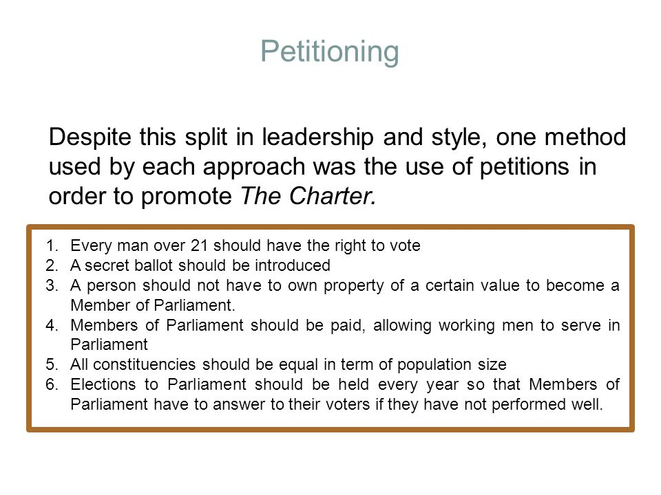 Petitioning Despite this split in leadership and style, one method used by each approach was the use of petitions in order to promote The Charter.