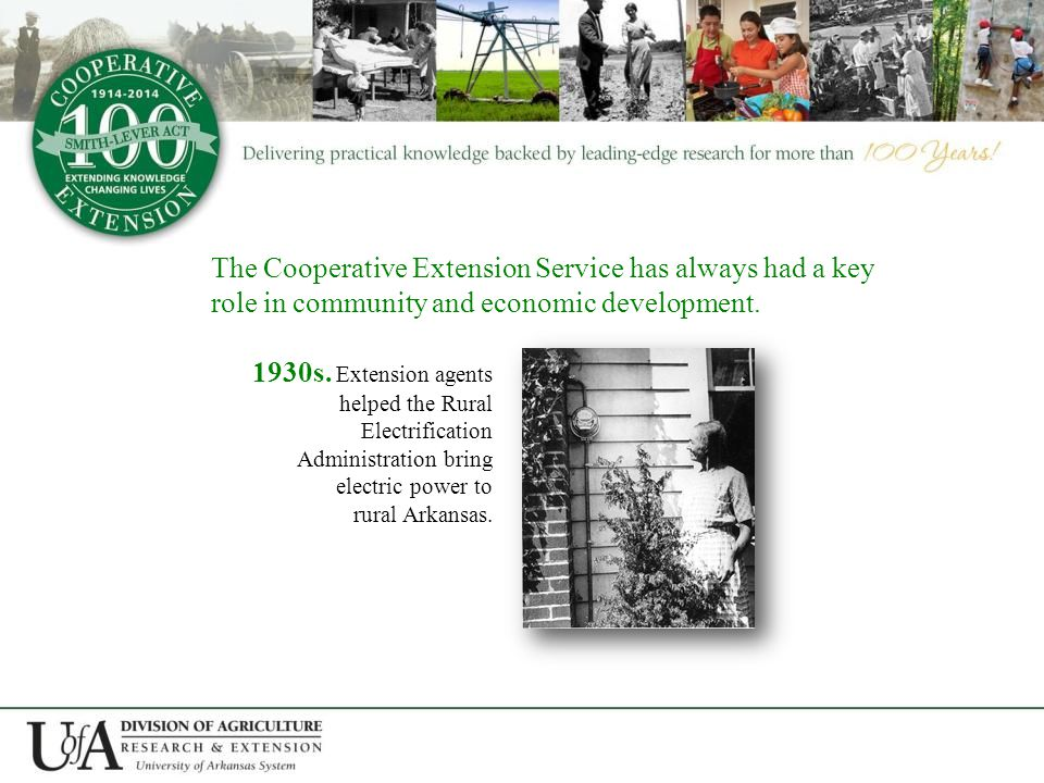 The Cooperative Extension Service has always had a key role in community and economic development.