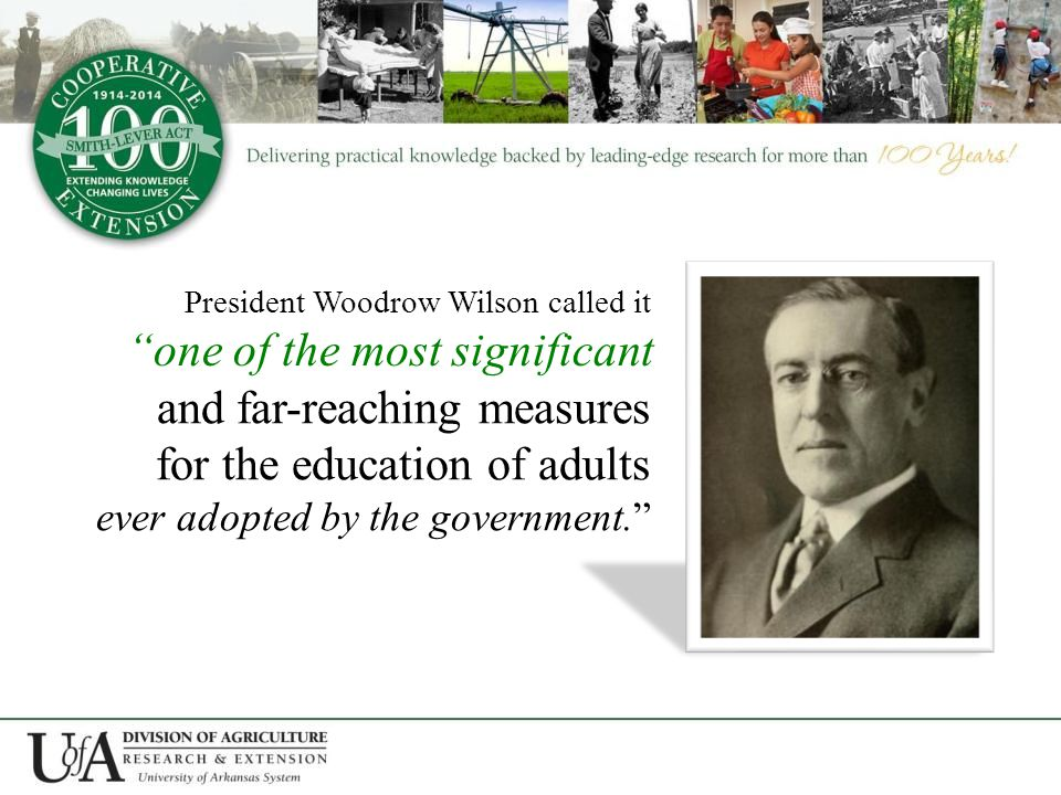 President Woodrow Wilson called it and far-reaching measures for the education of adults ever adopted by the government. one of the most significant