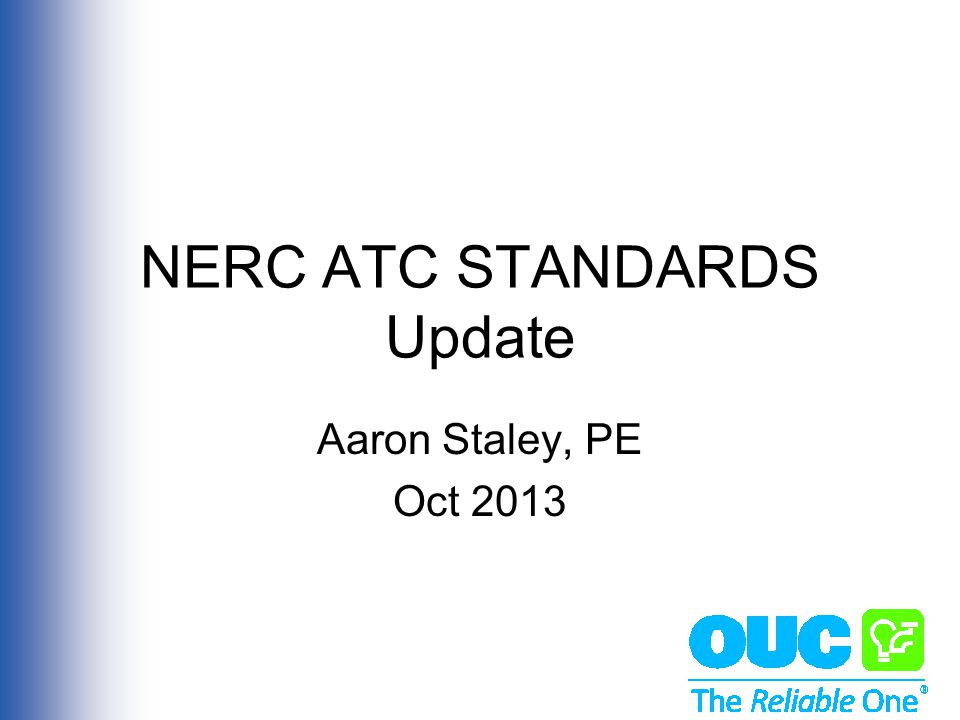 NERC ATC STANDARDS Update Aaron Staley, PE Oct 2013