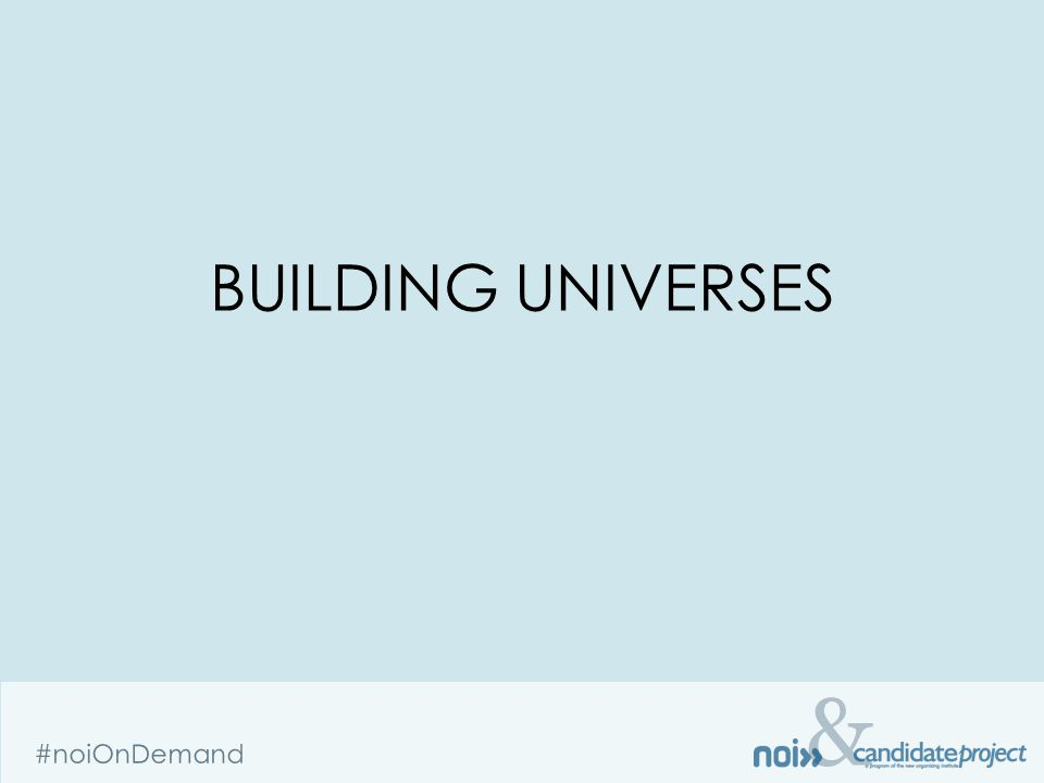 & #noiOnDemand BUILDING UNIVERSES