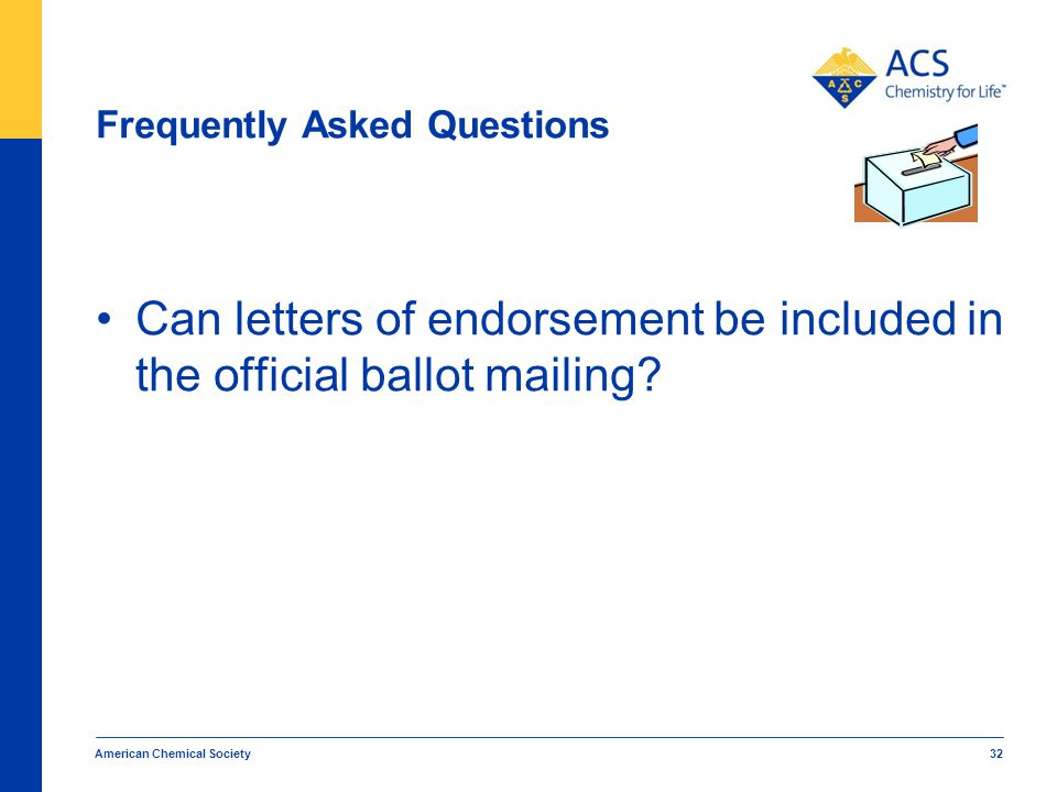 Frequently Asked Questions Can letters of endorsement be included in the official ballot mailing.