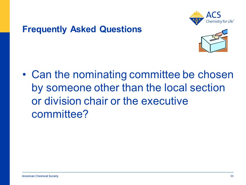 Frequently Asked Questions Can the nominating committee be chosen by someone other than the local section or division chair or the executive committee.