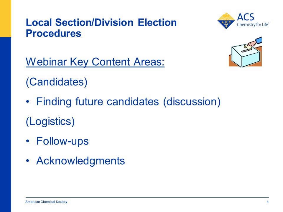 Local Section/Division Election Procedures A Local Section/Division shall elect its own officers, Councilors and Alternate Councilors. (ACS Constitution - Article XII, Sec.
