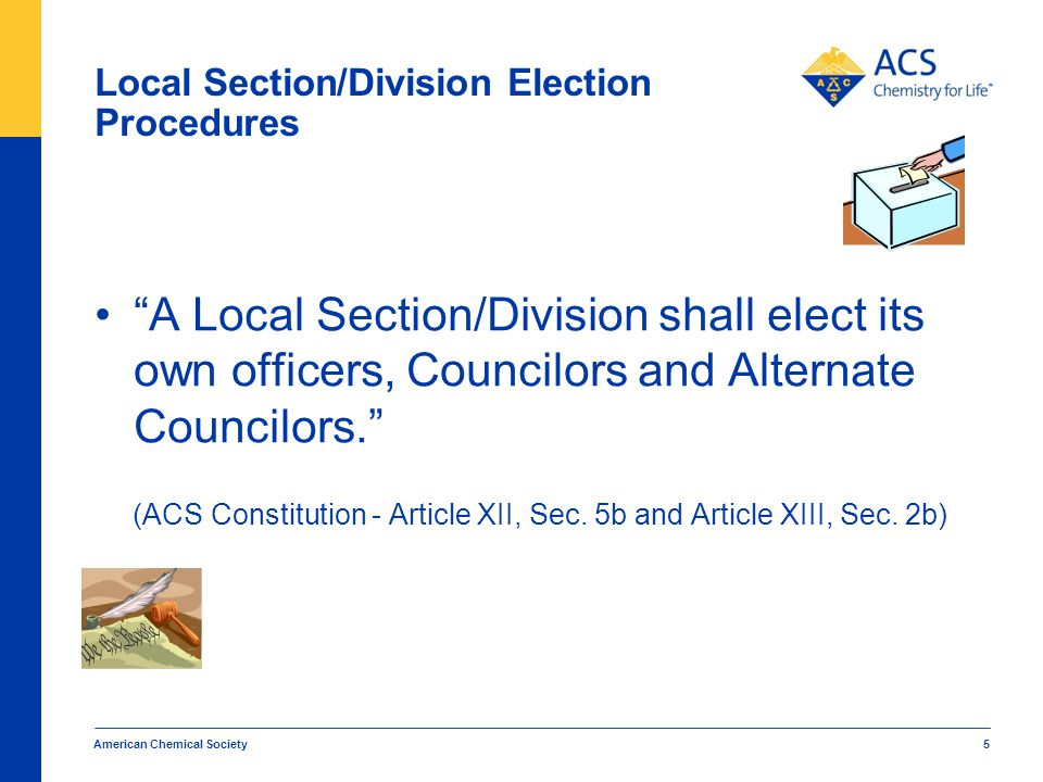 Electronic Balloting Local Sections and Divisions that are currently using an electronic voting system may be totally electronic or using a hybrid much like the ACS national election system: a combination of paper and electronic ballots.