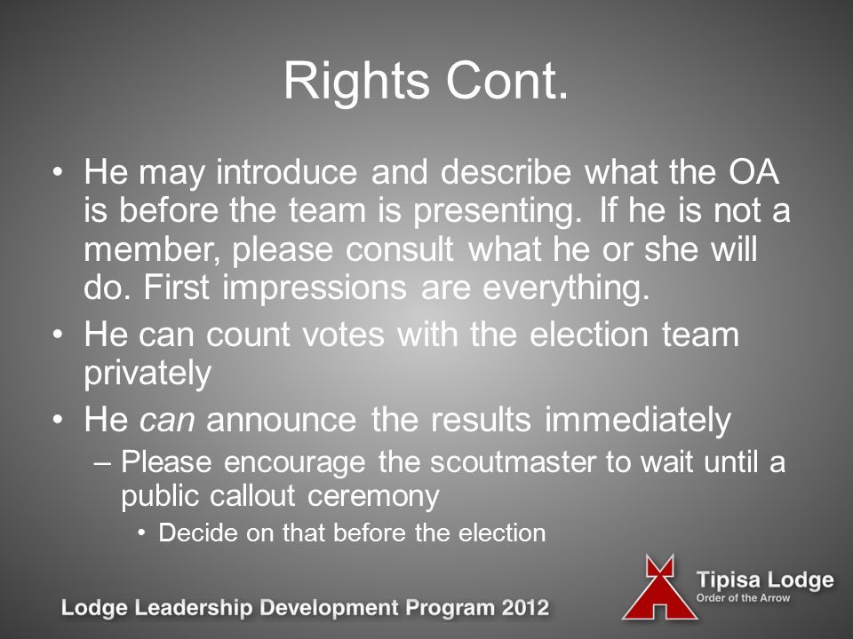 Rights Cont. He may introduce and describe what the OA is before the team is presenting.