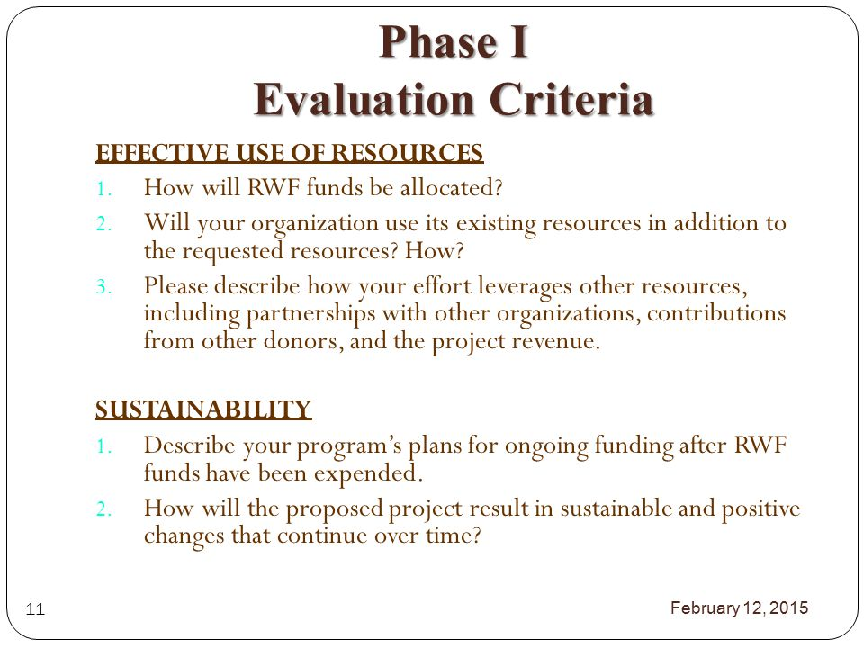Phase I Evaluation Criteria EFFECTIVE USE OF RESOURCES 1.