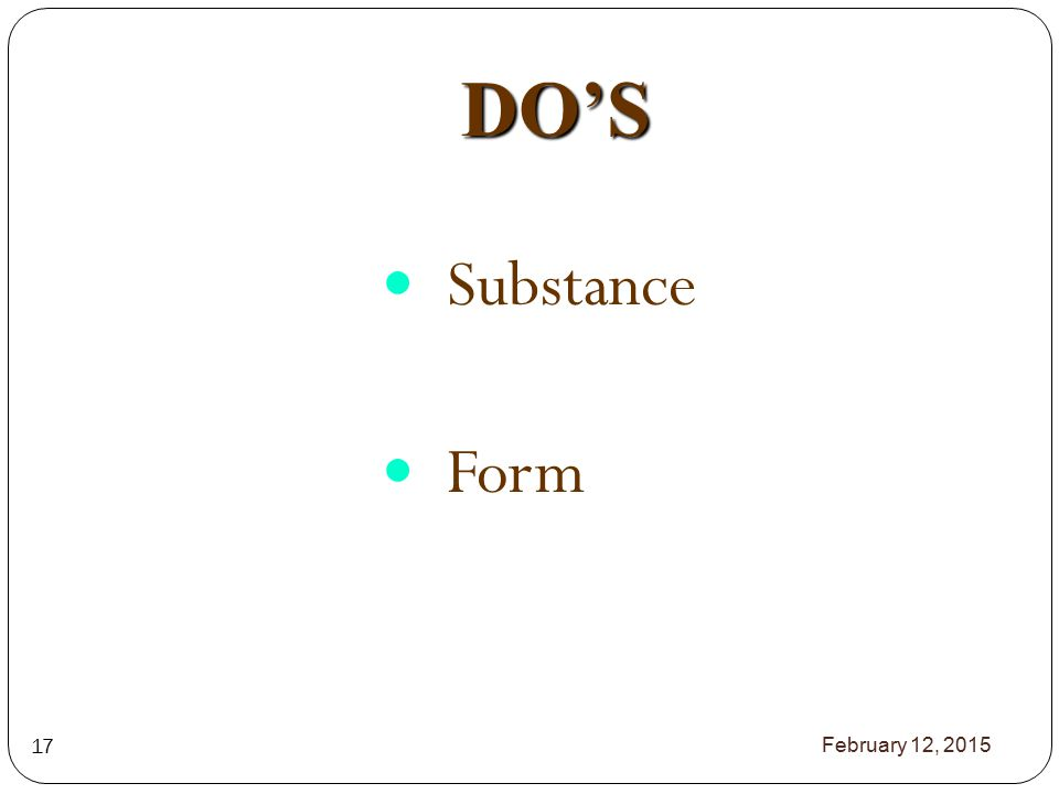 DO'S February 12, 2015 17 Substance Form