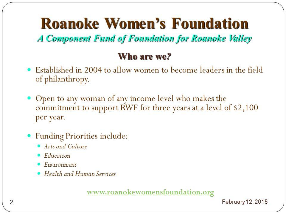 Roanoke Women's Foundation Grant Process February 12, 2015 3 Phase I Phase II Site Visits