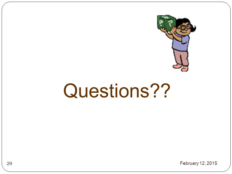 Questions February 12, 2015 29