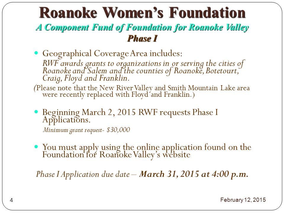 Geographical Coverage Area includes: RWF awards grants to organizations in or serving the cities of Roanoke and Salem and the counties of Roanoke, Botetourt, Craig, Floyd and Franklin.