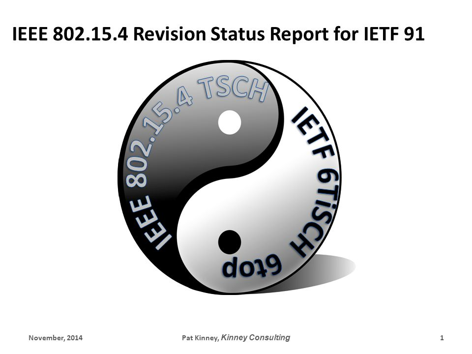 November, 2014Pat Kinney, Kinney Consulting 1 IEEE 802.15.4 Revision Status Report for IETF 91