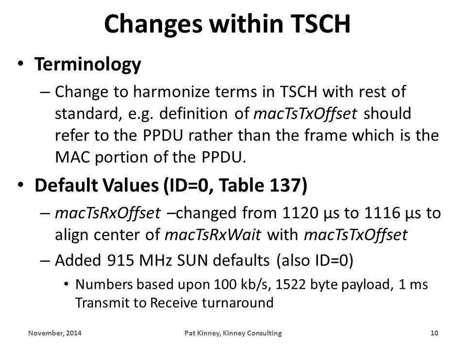 Changes within TSCH Terminology – Change to harmonize terms in TSCH with rest of standard, e.g.