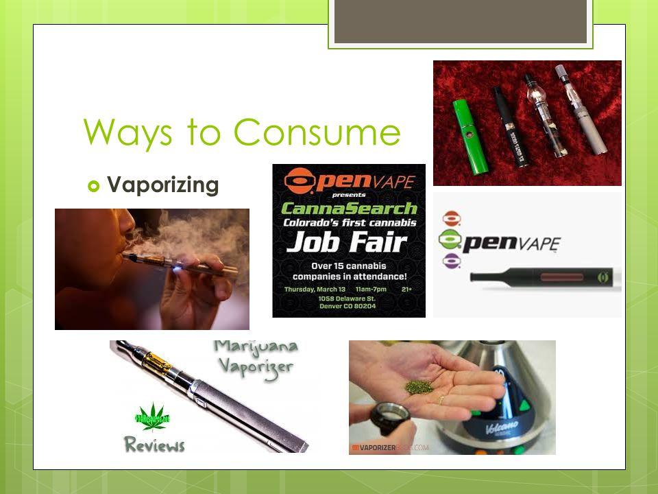 Ways to Consume  Vaporizing