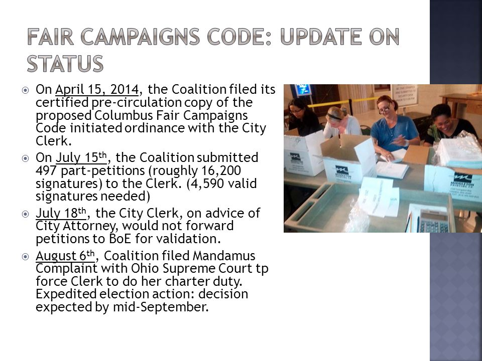  On April 15, 2014, the Coalition filed its certified pre-circulation copy of the proposed Columbus Fair Campaigns Code initiated ordinance with the City Clerk.