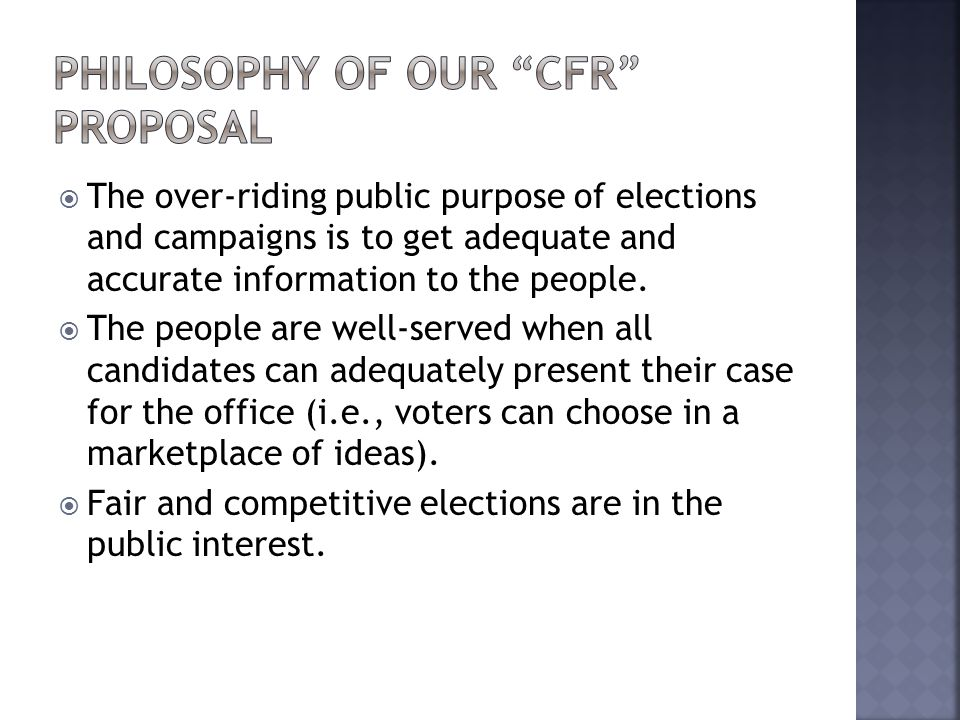  The over-riding public purpose of elections and campaigns is to get adequate and accurate information to the people.