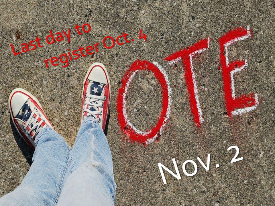 Nov. 2 Last day to register Oct. 4