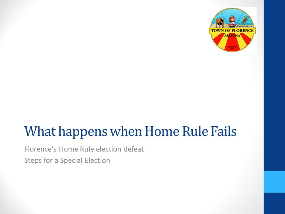 What happens when Home Rule Fails Florence s Home Rule election defeat Steps for a Special Election