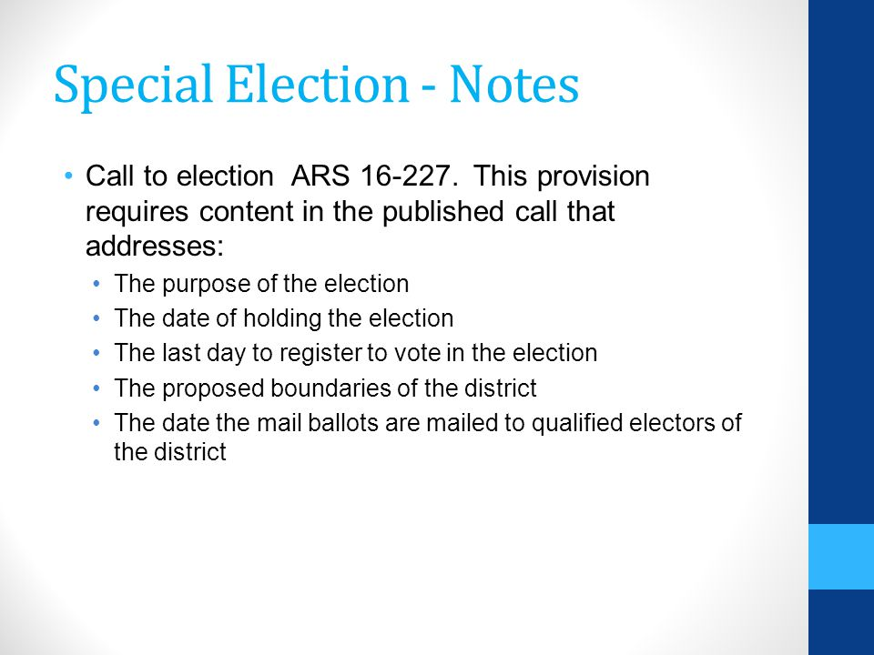 Special Election - Notes Call to election ARS 16-227.