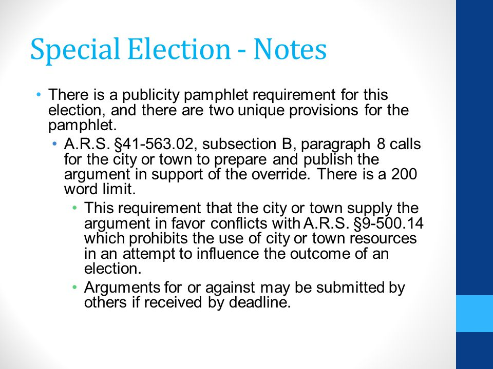 Special Election - Notes There is a publicity pamphlet requirement for this election, and there are two unique provisions for the pamphlet.