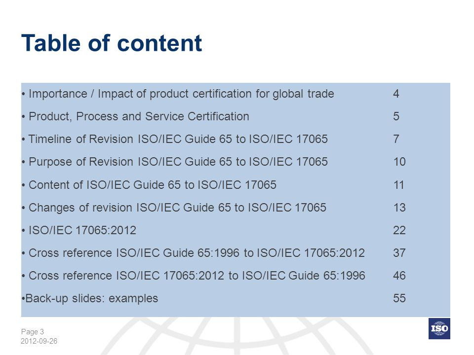 Page 44 Cross reference ISO/IEC Guide 65:1996 to ISO/IEC 17065:2012 (8) ISO/IEC Guide 65:1996ISO/IEC 17065:2012Remarks 5.2.36.1.2.2 67.10 77.13 8.1.14.6 a), 4.6 c 8.1.24.1.2.2 8.1.34.6 a)/7.1.3 8.27.2, 7.3 8.2.1/application form7.2 Note 2 9.17.3.1 – 7.3.4 9.27.4.1 9.37.4.2 2012-09-26