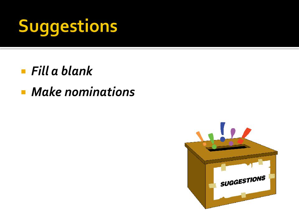  Fill a blank  Make nominations