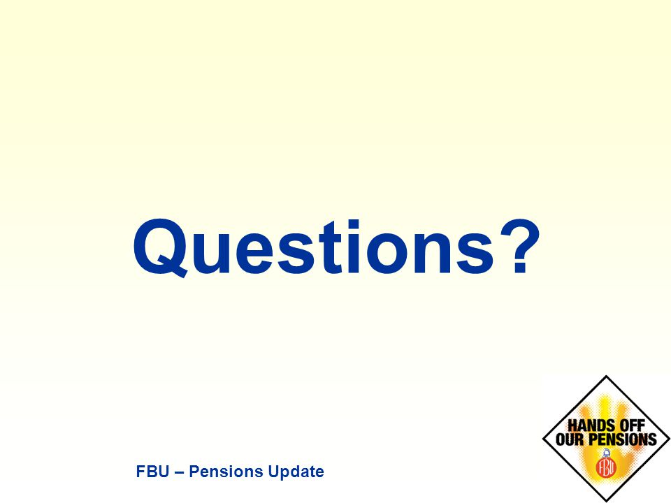 Questions FBU – Pensions Update